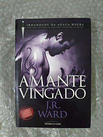 Amante Vingado - J. R. Ward