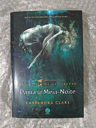Dama da meia-Noite - Cassandra clare (Edição de Colecionador)