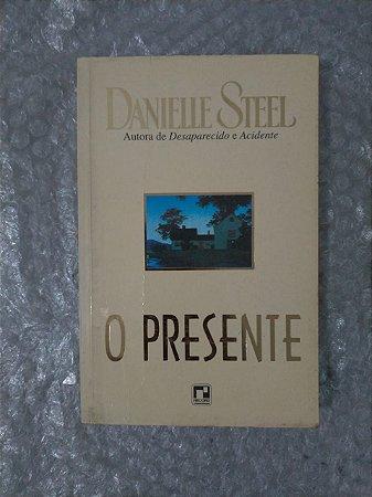 O Presente - Danielle Steel