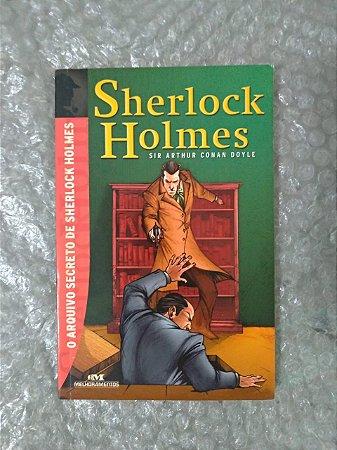 Sherlock Holmes: O arquivo Secreto de Sherlock Holmes - Arthur Conan Doyle