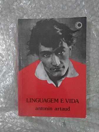 Linguagem e Vida - Antonin Artaud