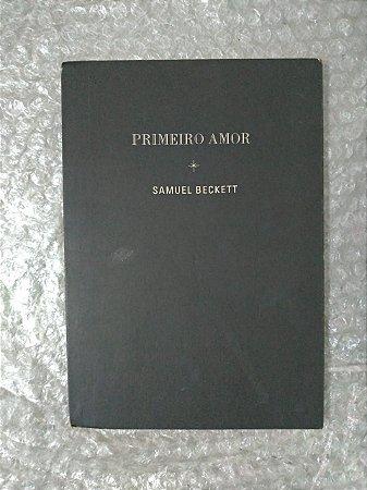 Primeiro Amor - Samuel Beckett
