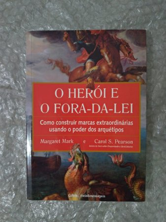 O Herói e o Fora-da-Lei - Margaret Mark e Carol S. Pearson