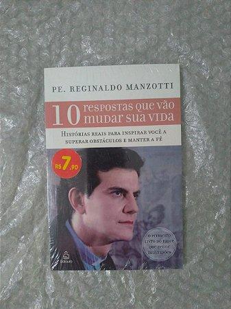 10 Respostas que vão Mudar sua Vida - Pe. Reginaldo Manzotti