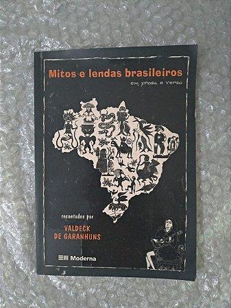 Mitos e Lendas Brasileiros em Prosa e Verso - Valdeck de Garanhuns