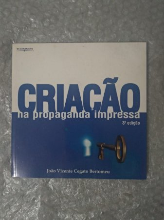 Criação na Propaganda Impressa - João Vicente Cegato Bartolomeu