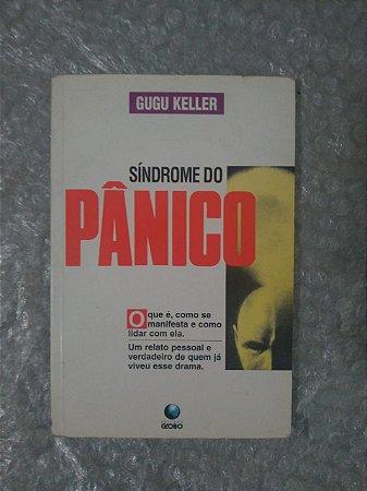 Síndrome do Pânico - Gugu Keller