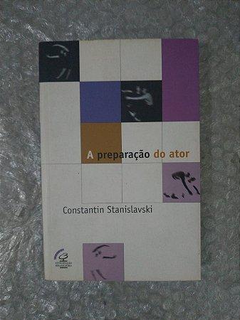 A Preparação do Ator - Constantin Stanislavski