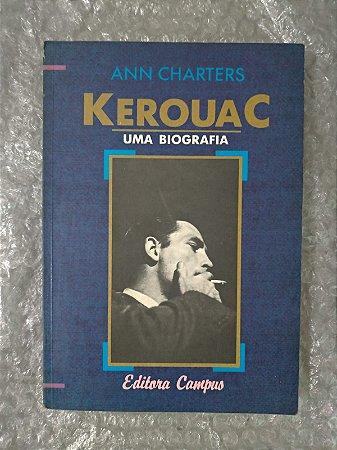 Kerouac Uma Biografia - Ann Charters