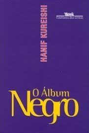 O Álbum negro - Hanif Kureishi