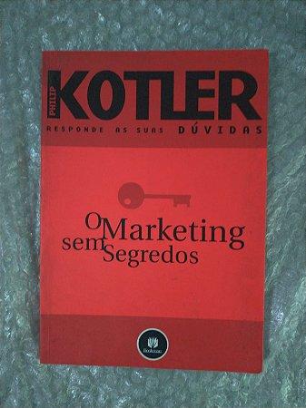 O Marketing em Segredos - Philip Kotler