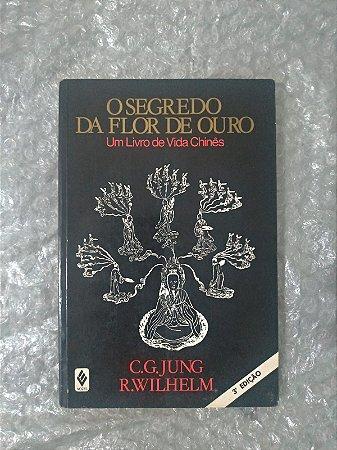 O Segredo da Flor de Ouro - C. G. Jung e R. Wilhelm
