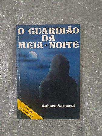 O Guardião da Meia-Noite - Rubens Saraceni - Seboterapia
