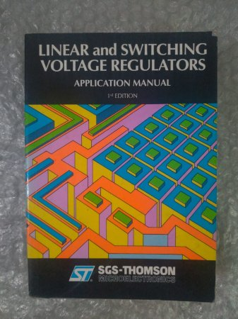 Linear And Switching Voltage Regulators - Application Manual