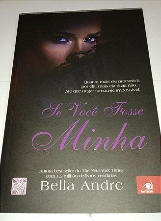 Se você fosse minha - Bella Andre