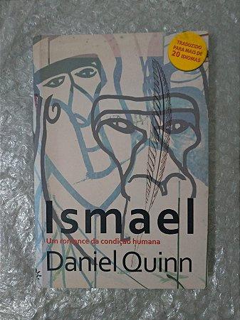 Ismael Um Romance da Condição Humana - Daniel Quinn