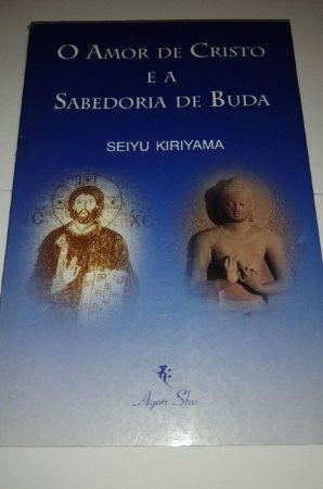 O amor de Cristo e a sabedoria de Buda - Siyu Kiriyama