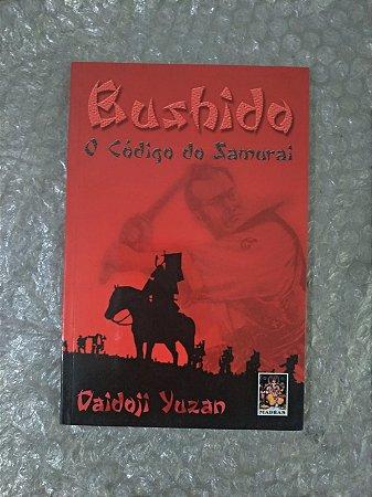 Bushido O Código do Samurai Daidoji Yuzan
