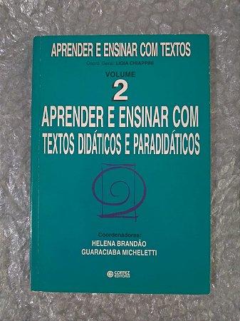 Aprender e Ensinar com Texto 2: Aprender e Ensinar com texto Didáticos e Paradidáticos - Helena Brandão