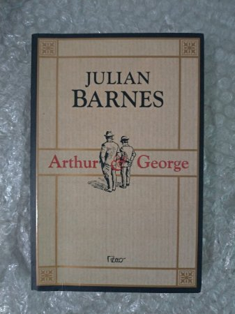 Arthur e George - Julian Barnes