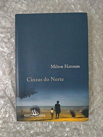 Cinzas do Norte - Milton Hatoum