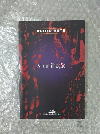 A Humilhação - Philip Roth