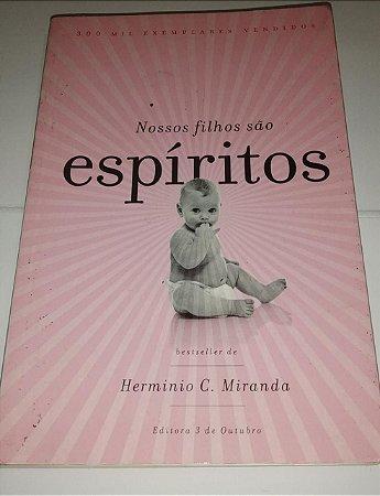 Nossos filhos são espíritos - Herminio C. Miranda