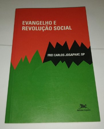 Evangelho e revolução social - Frei Carlos Josaphat