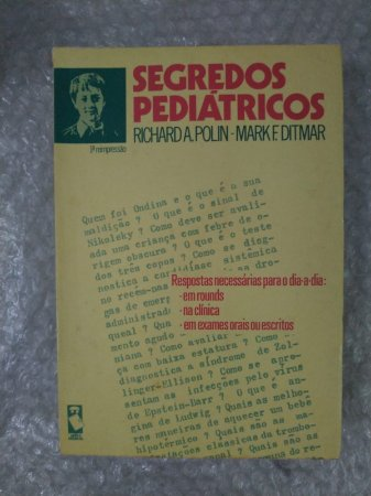 Segredos Pediátricos - Richard A. Polin e Mark F. Ditmar