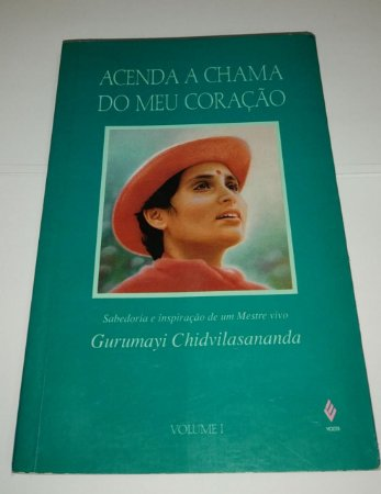 Acenda a chama do meu coração - Gurumayi Chidvilasananda - Hinduísmo