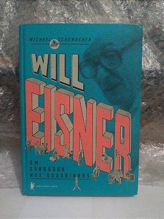 Will Eisner Um Sonhador em Quadrinhos - Michael Schumacher