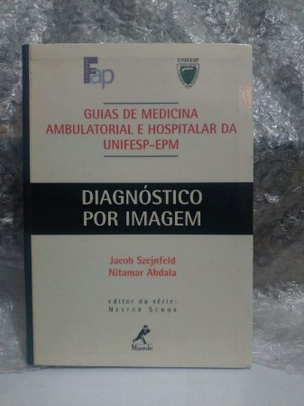 Guia de Diagnósticos Por Imagem - Jacob Szejnfeld e Nitamar Abdala
