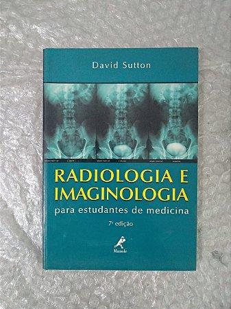 Radiologia e Imaginologia - David Sutton