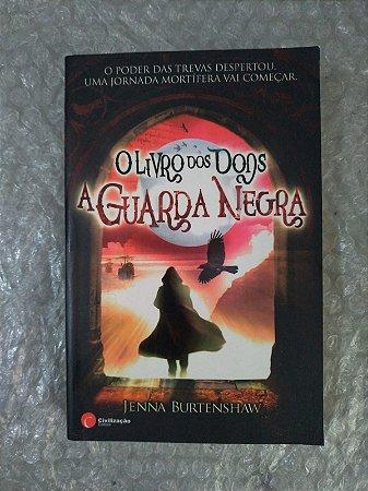 O Livro dos Dons A Guarda Negra - Jenna Burtenshaw