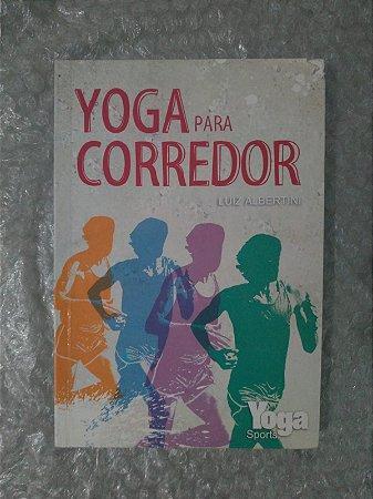Yoga Para Corredor - Luiz Albertini