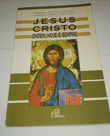 Jesus Cristo ontem, hoje e sempre - Comissão Teológico-Histórica do Grande Jubileu do ano 2000