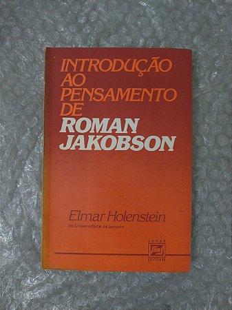 Introdução ao Pensamento de Roman Jakobson - Elmar Holensteins