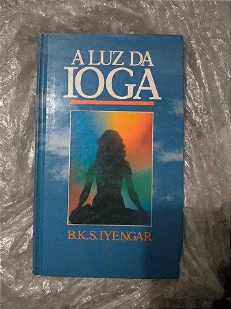 A Luz Da Ioga - B. K. S. Iyebgar