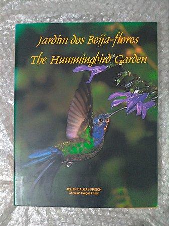 Jardim dos Beija-Flores = The Hummingbird Garden - Johan Dalgas Frisch e Cristian Dalgas Frisch