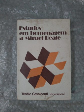 Estudos Em Homenagem a Miguel Reale - Teófilo Cavalcanti