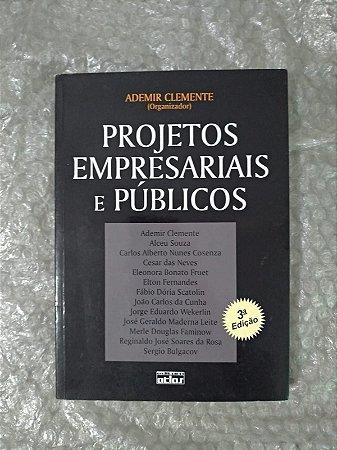 projetos Empresariais e Públicos - Ademir Clemente (Organizador)