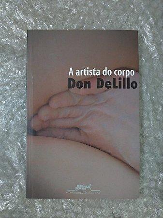 A Artista do Corpo - Do Delillo
