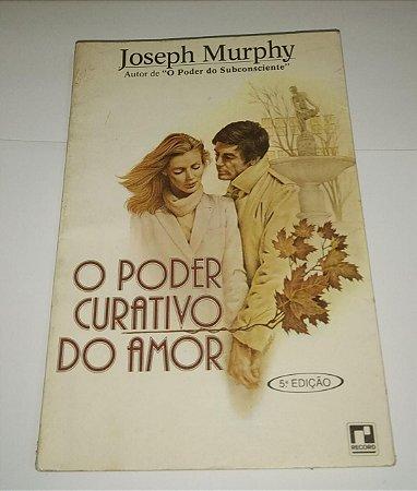 O poder curativo do amor - Joseph Murphy (marcas)