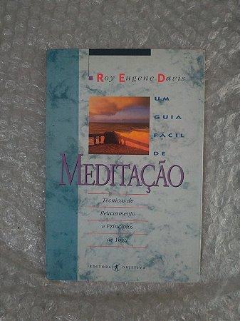 Um Guia Fácil de Meditação - Roy Eugene Davis