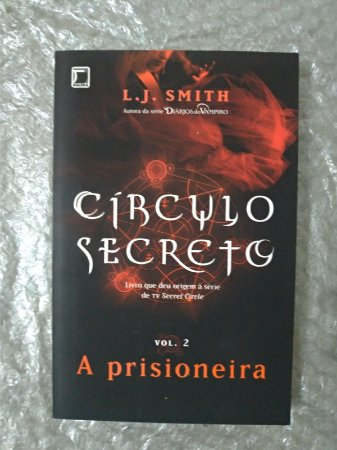Círculo Secreto vol. 2: A Prisioneira - L. J. Smith (amarelado)