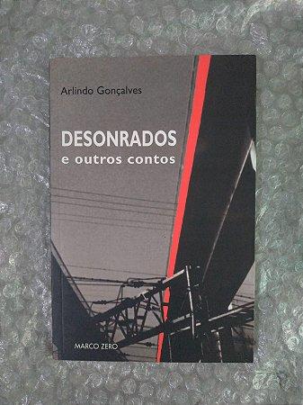 Desenrolados e Outros Contos - Arlindo Gonçalves