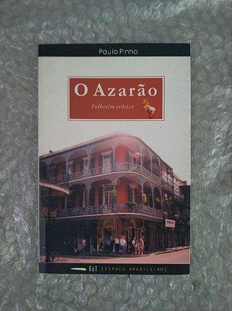 O Azarão - Paulo Pinho
