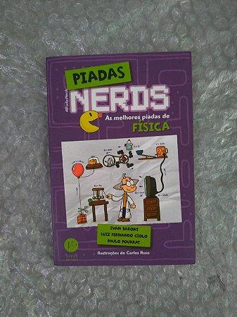 Piadas Nerds - As Melhores Piadas de Física - Ivan Baroni, Luiz Fernando Giolo e Paulo Pourrat