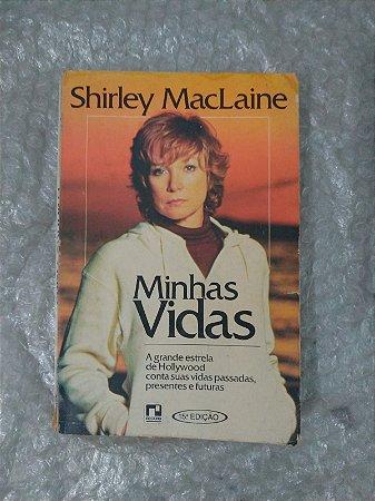 Minhas Vidas - Shirley MacLaine