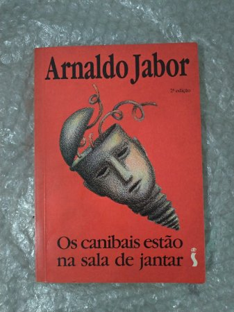 Os Canibais Estão na Sala de jantar - Arnaldo Jabor